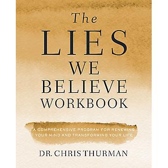 The Lies We Believe Workbook by Dr. Chris Thurman