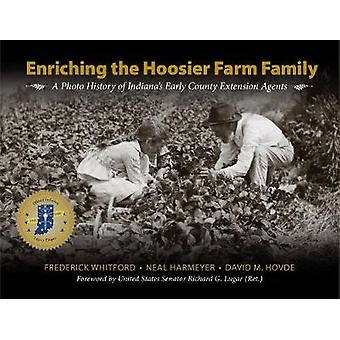 Enriching Hoosier Farms and Families by Edited by Frederick Whitford & Edited by Neal Harmeyer & Edited by David M Hovde