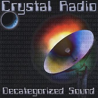 Crystal Radio - Decategorized Sound [CD] USA import