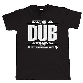 Es 's ein Dub Thing Herren lustige T Shirt - Campervan T25 Geschenk für ihn Papa