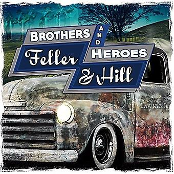 Feller & Hill - Brothers & Heroes [CD] USA import