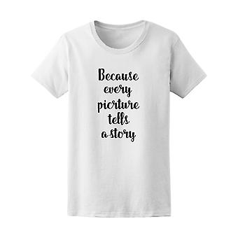 Every Picture Tells A Story Photo Quote Tee - Image by Shutterstock