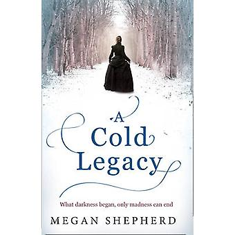 A Cold Legacy by Megan Shepherd - 9780007500246 Book