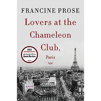 Amateurs au Club caméléon - Paris 1932 - un roman de Francine Prose