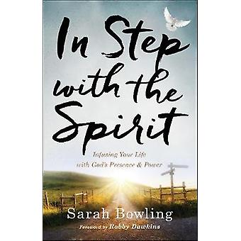 In Step with the Spirit - Infusing Your Life with God's Presence and P