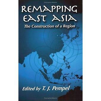 Remapping Sørøst-Asia - bygging av en Region av Peter J. Katzens