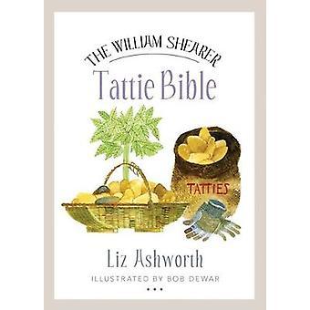 The William Shearer Tattie Bible by Liz Ashworth - Bob Dewar - 978178