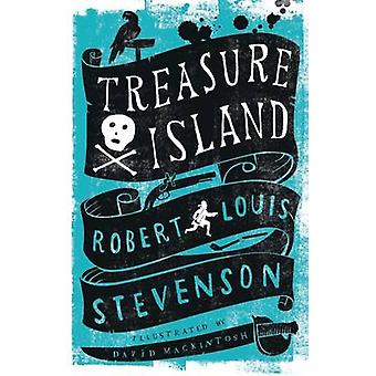 Treasure Island by Robert Louis Stevenson - David Mackintosh - 978184