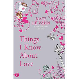 Dinge, die ich über die Liebe von Kate Le Vann - 9781853409998 Buch wissen