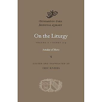 Sur la liturgie: livres 3-4 du Volume II: 2 (Dumbarton Oaks bibliothèque médiévale)