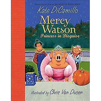 Genade Watson: Prinses in Disguise (Mercy Watson)
