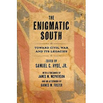 The Enigmatic South: Toward Civil War and Its Legacies