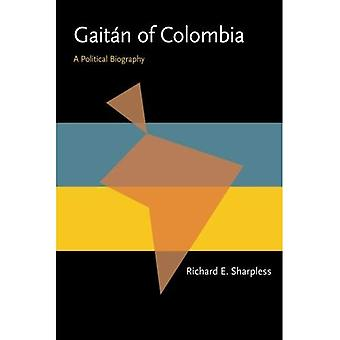 Gaitan of Colombia: A Political Biography