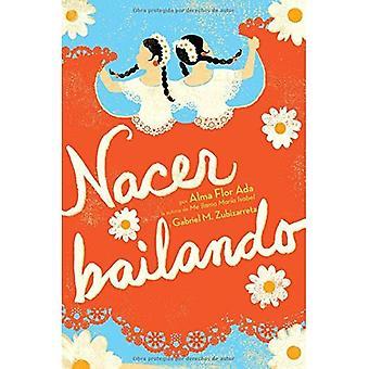 Nacer Bailando / Dancing Home