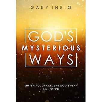 God's Mysterious Ways: Suffering, Grace, and God's Plan for Joseph