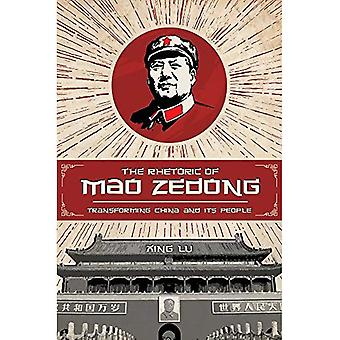 The Rhetoric of Mao Zedong: Transforming China and its People (Studies in� Rhetoric/Communication)