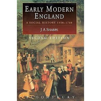 Early Modern England A Social History 15501760 by Sharpe & J. A.