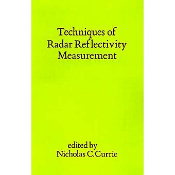 Techniques of Radar Reflectivity Measurement by Currie & Nicholas C.