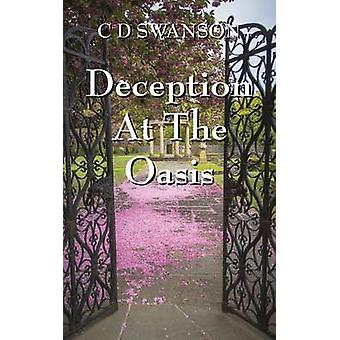 Deception at the Oasis by Swanson & C. D.