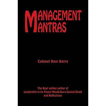 Management Mantras by Batra & Colonel Ravi