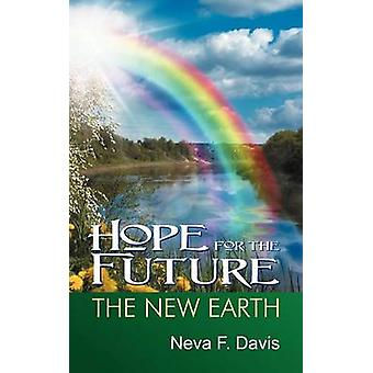 Hope for the Future The New Earth by Davis & Neva
