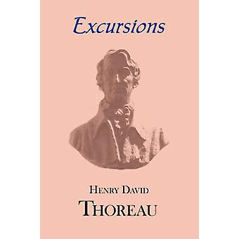 Thoreaus Excursions with a Biographical Sketch by Ralph Waldo Emerson by Thoreau & Henry David