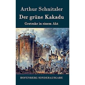 Der grne Kakadu di Arthur Schnitzler