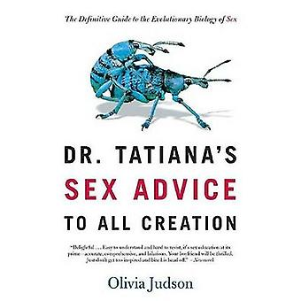 Dr. Tatiana's Sex Advice to All Creation - The Definitive Guide to the