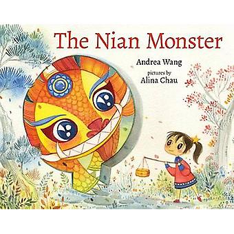 The Nian Monster by Andrea Wang - Alina Chau - 9780807556429 Book