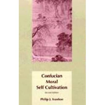 Confucian Moral Self Cultivation by Philip J. Ivanhoe - 9780872205093