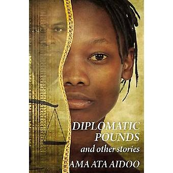 Diplomatic Pounds & Other Stories by Ama Ata Aidoo - 9780956240194 Bo