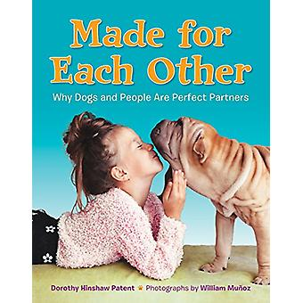 Made For Each Other - Why Dogs And People Are Perfect Partners by Doro