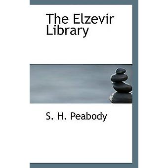 The Elzevir Library by S H Peabody - 9781117397702 Book