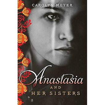 Anastasia and Her Sisters by Carolyn Meyer - 9781481403276 Book