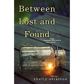 Between Lost And Found by Shelly Stratton - 9781496711151 Book