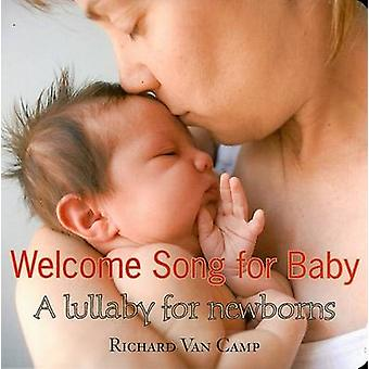 Welcome Song for Baby by Richard Van Camp - 9781551436616 Book
