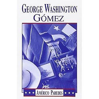 George Washington Gomez by Americo Paredes - 9781558850125 Book