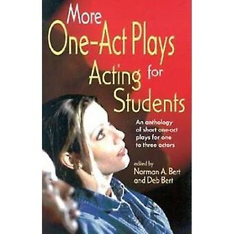 More One-Act Plays - Acting for Students - An Anthology of Short One-Ac