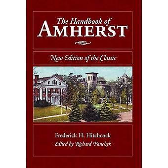 The Handbook of Amherst - - New Edition of the Classic by Frederick H H