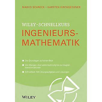 Wiley-Schnellkurs Ingenieursmathematik by Marco Schreck - Karsten Kir