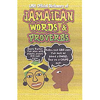 LMH Official Dictionary of Jamaican Words and Proverbs by Kevin Harri