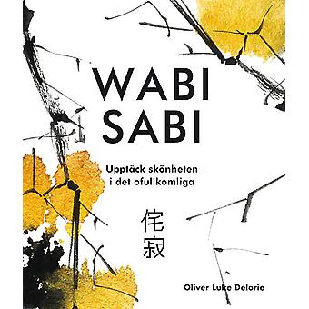 Wabi sab in: Discover the beauty of the imperfect 9789177834670