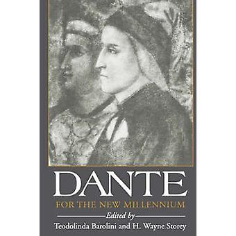 Dante für das neue Jahrtausend von H. Wayne Storey - Teodolinda Barolini
