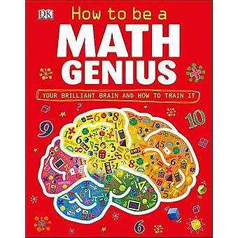 How to Be a Math Genuis by Mike Goldsmith - Seb Burnett - 97807566979