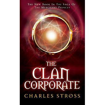 Yritysten klaani (kokonaisuudessaan) Charles Stross - 9780330460941 kirja