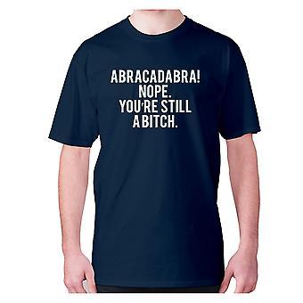Mens drôle grossier t-shirt slogan tee offensive hilarante - Abracadabra