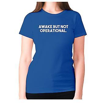Womens funny t-shirt slogan tee sarcasm ladies sarcastic - Awake but not operational