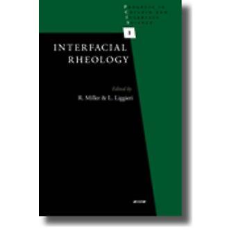 Interfacial Rheology par Edité par Reinhard Miller et Édité par Libero Liggieri