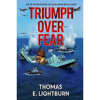 Triumph Over Fear by Lightburn & Thomas E.