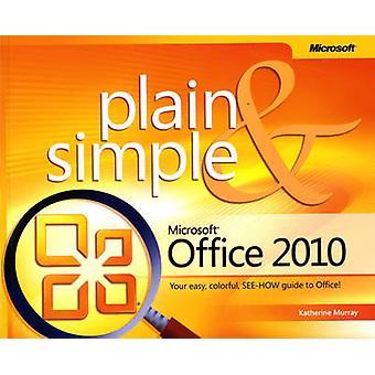 Microsoft Office 2010 Plain amp Simple by Katherine Murray